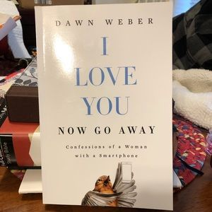 NWOT Dawn Weber I Love You Now Go Away